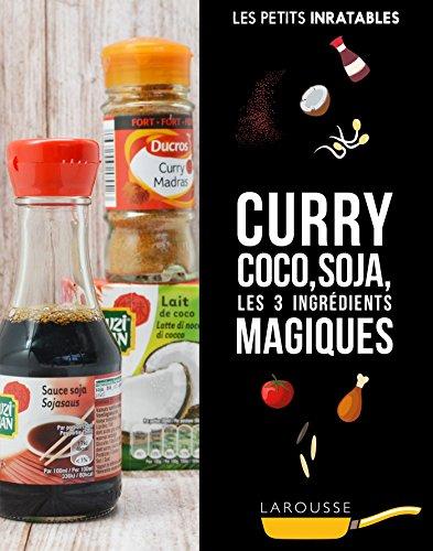 Curry, coco, soja les 3 ingrédients magiques par Collectif