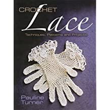 Crochet Lace: Techniques, Patterns, and Projects (Dover Books on Knitting and Crochet)