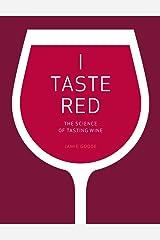 I Taste Red: The Science of Tasting Wine Hardcover