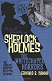 The Further Adventures of Sherlock Holmes: Whitechapel Horrors: 10 (Further Adventures of Sherlock Holmes (Paperback))