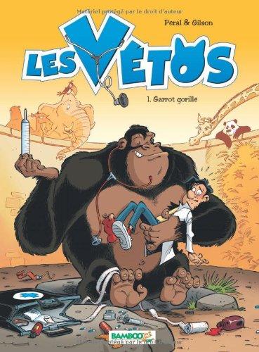 Les vétos, Tome 1 : Garrot gorille
