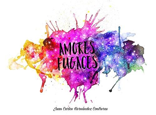 Amores Fugaces por Juan Carlos Hernández Contreras