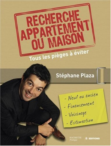 Recherche appartement ou maison par Stéphane Plaza