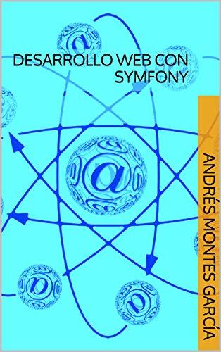Desarrollo Web con Symfony por Andrés Montes García