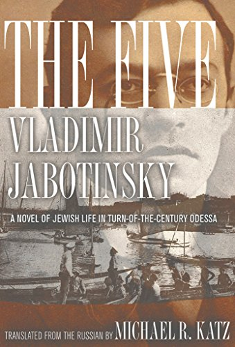 The Five: A Novel of Jewish Life in Turn-of-the-Century Odessa (English Edition)