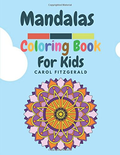 MANDALAS FOR KIDS: A Mandalas Coloring Book for Kids