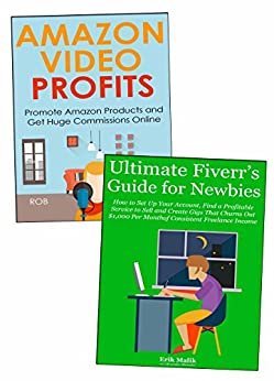 Create a Profitable Online Marketing Business: Amazon Video Affiliate & Fiverr Service Marketing by [Donovan, Rob]