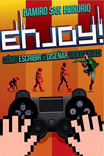 Enjoy: Como desarrollar un guion para video juegos