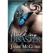 McGuire, Jamie [ Walking Disaster (Original) ] [ WALKING DISASTER (ORIGINAL) ] Apr - 2013 { Paperback }