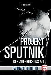 Sputnik: Aufbruch ins All (Raumfahrt-Bibliothek)