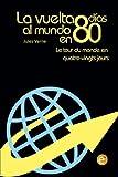 La vuelta al mundo en 80 días/Le tour du monde en quatre vingt jours: edición bilingüe/édition bilingue