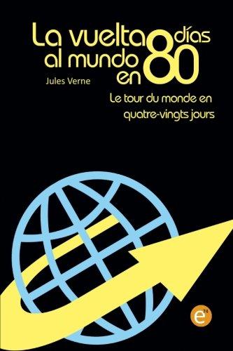 La vuelta al mundo en 80 días/Le tour du monde en quatre vingt jours: edición bilingüe/édition bilingue por Jules Verne