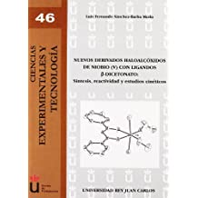 Nuevos derivados haloalcóxidos de niobio (V) con ligandos ß-dicetonato: Síntesis, reactividad y estudios cinéticos (Colección Ciencias Experimentales y Tecnología)