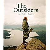 The Outsiders : New Outdoor Creativity