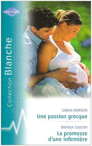 Une passion grecque; La promesse d'une infirmière