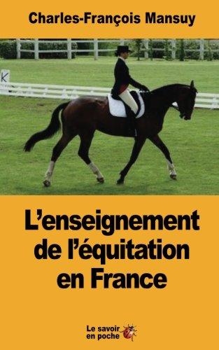 L'enseignement de l'équitation en France por Charles-François Mansuy