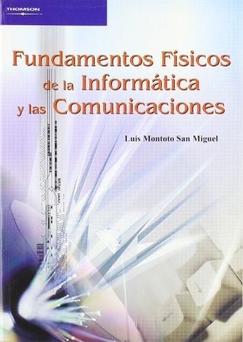Fundamentos físicos de la informática y las comunicaciones por LUIS MONTOTO SAN MIGUEL