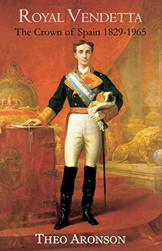 royal-vendetta-the-crown-of-spain-1829-1965-english-edition