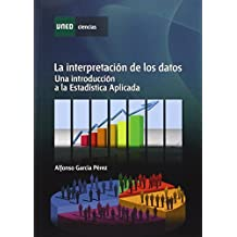 La Interpretación De Los Datos. Una Introducción A La Estadística Aplicada (CIENCIAS)