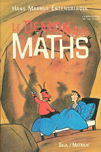 Le démon des maths / Le livre de chevet de tous ceux qui ont peur des mathématiques / Illustrations de Rotraut Susanne Berner / Traduit de l'Allemand par Jean Louis Shlegel