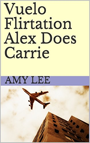 Vuelo Flirtation Alex Does Carrie eBook: Amy Lee: Amazon.es ...