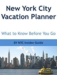 New York City Vacation Planner Guide: NYC Insider Guide to What to Know Before You Go