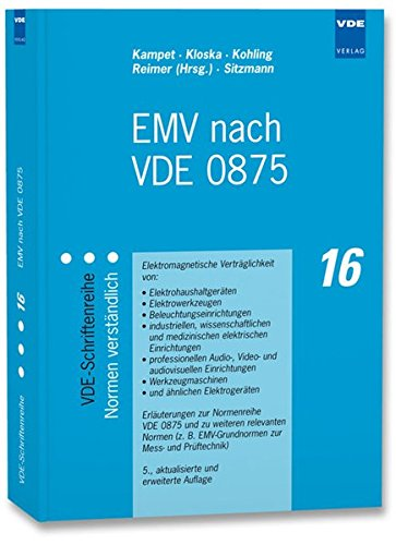 EMV nach VDE 0875: Elektromagnetische Verträglichkeit von:Elektrohaushaltgeräten, Elektrowerkzeugen, Beleuchtungseinrichtungen,industriellen, ... (VDE-Schriftenreihe – Normen verständlich)
