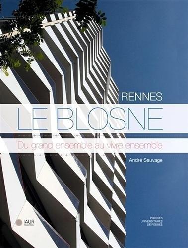 Rennes, Le Blosne : Du grand ensemble au vivre ensemble par André Sauvage