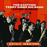 The Exciting Terry Gibbs Big Band + Swing Is Here