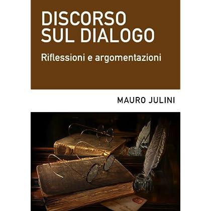 Discorso Sul Dialogo: Riflessioni E Argomentazioni