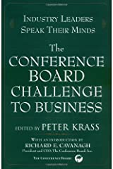Industry Leaders Speak Their Minds: The Conference Board Challenge to Business. Hardcover
