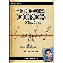 The Ed Ponsi Forex Playbook: Strategies and Trade Set–Ups