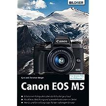Canon EOS M5: Für bessere Fotos von Anfang an!