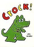 Crock ! | Sanders, Alex (1964-....). Auteur