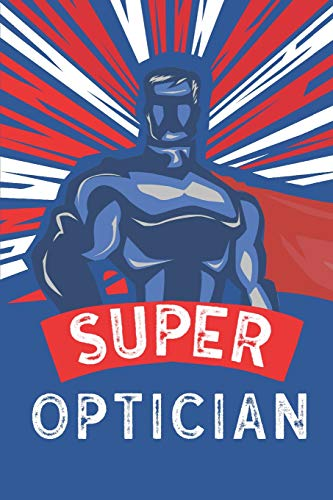Super Optician: Notebook, Planner or Journal | Size 6 x 9