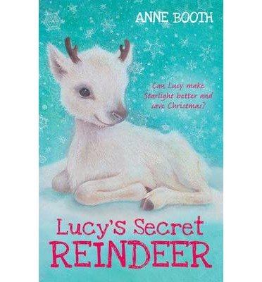 [(Lucy's Secret Reindeer)] [ By (author) Anne Booth, Illustrated by Sophy Williams ] [October, 2014]