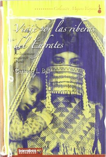 Viaje por las riberas del Éufrates por Gertrude Lowthian Bell