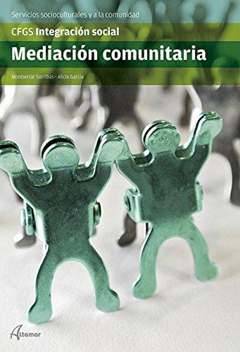 Mediación comunitaria (CFGS INTEGRACIÓN SOCIAL) por A. García M. Sorribas