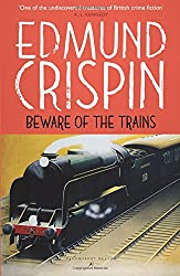 Beware of the Trains (Gervase Fen) (The Gervase Fen Mysteries)