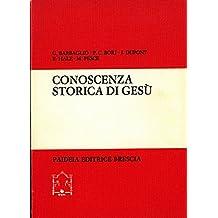 Conoscenza storica di Gesu'. Acquisizioni esegetiche e utilizzazioni nelle cristologie contemporanee.