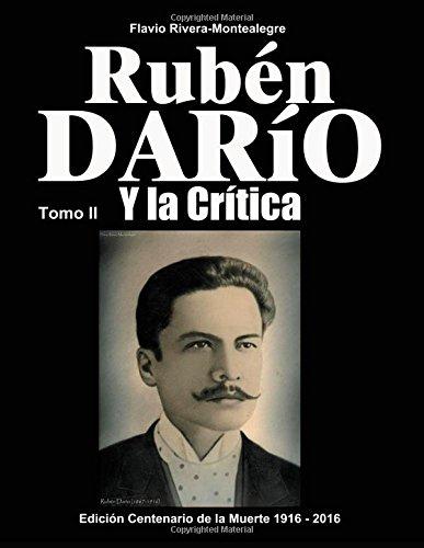 Ruben Dario y la Critica. Tomo II: Homenaje en el Centenario de su Muerte 1916-2016: Volume 2