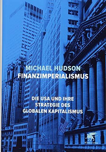 Finanzimperialismus: Die USA und ihre Strategie des globalen Kapitalismus