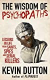 The Wisdom of Psychopaths by Kevin Dutton (2012-09-20)