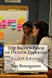 The Brown Book of Design Thinking (English Edition)