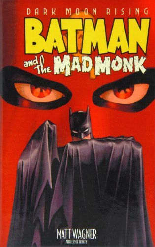 Batman and the Mad Monk by Matt Wagner (May 15,2007)