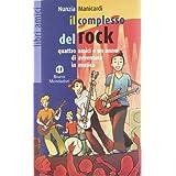Il complesso del rock. Con fascicolo. Per la Scuola media