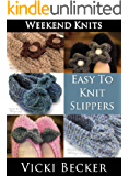 Easy To Knit Slippers (Weekend Knits Book 1)