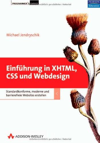 Einführung in XHTML, CSS und Webdesign - das Buch zu einer der bekanntesten deutschsprachigen Online-Einführungen in die Sprachen XHTML und CSS sowie Websites erstellen (Programmer's Choice) Buch-Cover