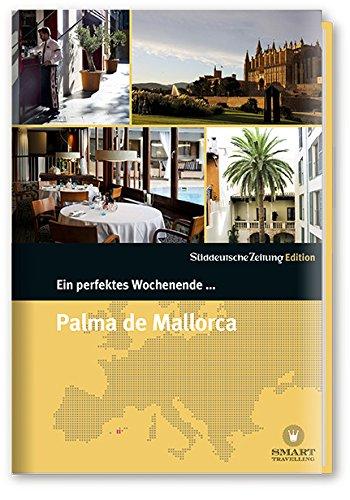 Preisvergleich Produktbild Ein perfektes Wochenende in... Palma de Mallorca
