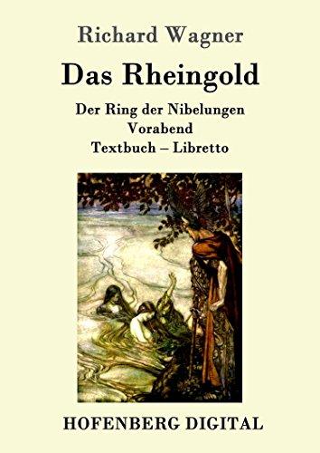 Das Rheingold: Der Ring der Nibelungen   Vorabend  Textbuch - Libretto